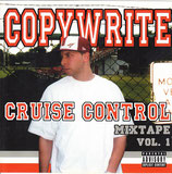 Copywrite ‎– Cruise Control Mixtape Vol. 1