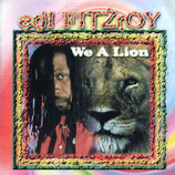 Edi Fitzroy ‎– We A Lion