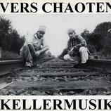 Vers Chaoten – Kellermusik