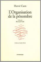 L' Organisation de la pénombre - Préface de Bernard Noël