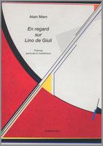 En regard sur Lino de Giuli - Poèmes, peintures & installations