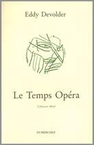 Le Temps Opéra - Eddy Devolder / Vignette de couverture Pierre Alechinsky