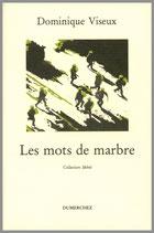 Les mots de marbre - Dominique Viseux / Illustration de couverture de l'auteur