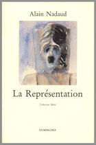 La Représentation - Alain Nadaud / Illustration de couverture Daniel Nadaud