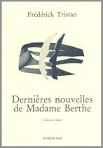 Dernières nouvelles de Madame Berthe - Frédérick Tristan / Illustration de couverture de Alain Bouchez