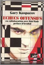 ECHECS OFFENSIFS en collaboration avec Bob Wade, préface d'Arrabal