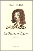 Le Rat et le Cygne - Hubert Haddad / Illustration de couverture Nicole Vatinel