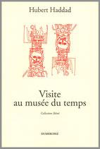 Visite au musée du temps - Hubert Haddad / Illustration de couverture Nicole Vatinel