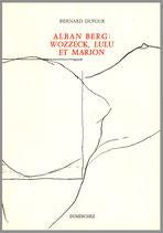 Alban Berg : Wozzeck, Lulu et Marion