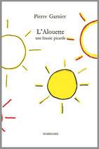 L'Alouette / une litanie picarde