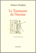 Le Testament de Narcisse - Poèmes