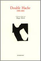 Double Hache 1990-2001
