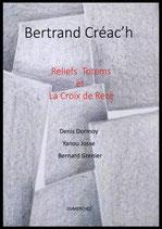 Bertrand Créac'h / Reliefs Totems et La Croix de Rezé