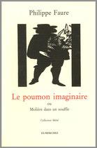 Le poumon imaginaire ou Molière dans un souffle - Philippe Faure