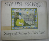 SVEN'S  BRIDGE    Story and Pictures by Anita Lobel   Harper & Row,Publishers
