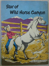 Star of Wild Horse Canyon  by Clyde Robert Bulla