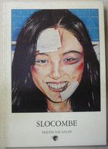 SLOCOMBE      TRISTES  VACANCES