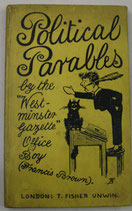 "Political Parables   by The ""Westminster Gazette""  Office Boy (FRANCIS BROWN)"