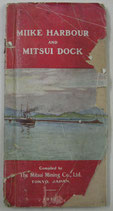 MIIKE HARBOUR and MITSUI DOCK   Compiled by The Mitsui Mining Co.,Ltd. 1912