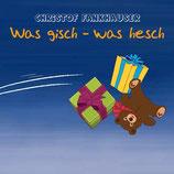 Was gisch - was hesch (CD)