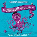 Chrugeli-Mugeli weli Hand wosch? (CD)