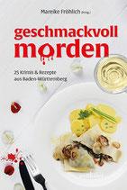 Geschmackvoll morden - 25 Krimis und Rezepte aus Baden-Württemberg