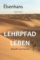 LEHRPFAD LEBEN Biografie und Impulse von Bernd Elsenhans und Angelika Wesner        Lieferbar ab 1. Mai 2019