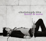 Christoph Titz...Here & Now