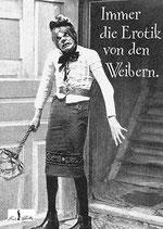 Postkarte: Immer die Erotik von den Weibern.