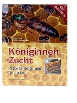 Königinnenzucht - Praxisanleitungen für den Imker - Gilles Fert & Klaus Nowottnick