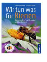 Wir tun was für Bienen - C. Hemmer / C. Hölzer