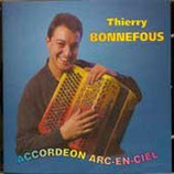 "CD Thierry BONNEFOUS "" Accordéon arc en ciel"""
