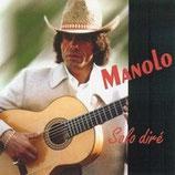 """MANOLO """"Solo dire"""""""