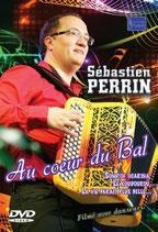 """PROMOTION ! DVD Sébastien PERRIN """"Au coeur du bal"""""""
