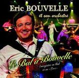 """CD Eric BOUVELLE """" Le bal à Bouvelle"""""""