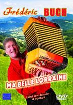 """DVD Frédéric BUCH   """"Ma belle Lorraine"""""""