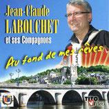 """Jean Claude LABOUCHET """" Au fond de mes rêves"""""""