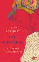 Helga Schubert, Vom Aufstehen