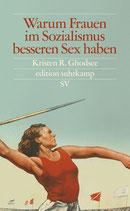 Kristen R. Ghodsee - Warum Frauen im Sozialismus besseren Sex haben