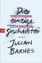 Julian Barnes - Die einzige Geschichte - Taschenbuchausgabe
