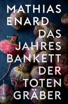 Mathias Enard, Das Jahresbankett der Totengräber