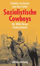 Friedrich von Borries / Jens-Uwe Fischer, Sozialistische Cowboys