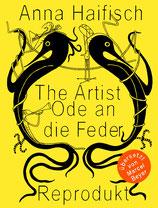 Anna Haifisch, The Artist: Ode an die Feder