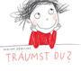 ab 3 Jahren / Miriam Zedelius, Träumst Du?