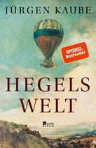 Jürgen Kaube, Hegels Welt