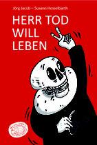 Jacob/Hesselbarth, Herr Tod will leben / Godot gießt nach