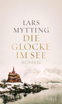 Lars Mytting, Die Glocke im See