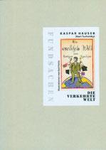 Hauser, Kaspar - Die verkehrte Welt