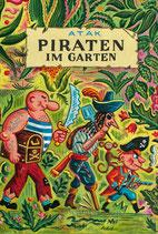 ab 4 Jahren / ATAK: Piraten im Garten