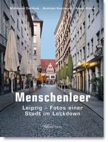 Mahmoud Dabdoub / Andreas Koslowski / Armin Kühne: Menschenleer. Leipzig - Fotos einer Stadt im Lockdown